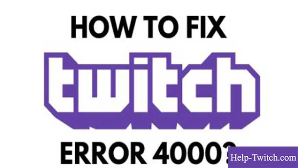 на твич произошла ошибка код 4000